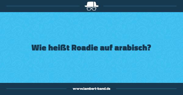 Wie heißt Roadie auf arabisch?