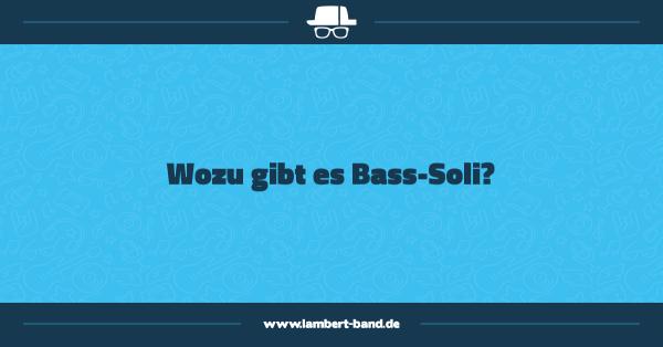 Wozu gibt es Bass-Soli?