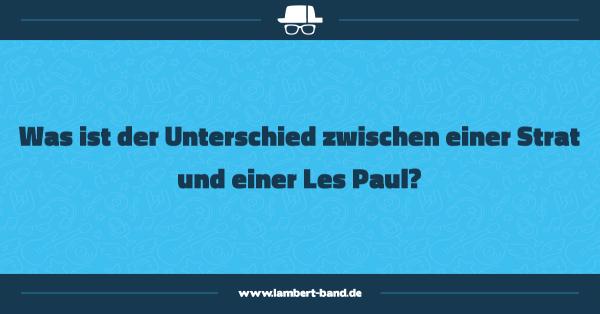Was ist der Unterschied zwischen einer Strat und einer Les Paul?