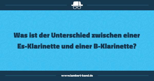 Was ist der Unterschied zwischen einer Es-Klarinette und einer B-Klarinette?
