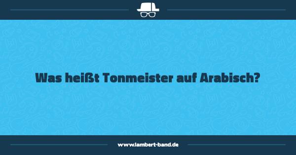 Was heißt Tonmeister auf Arabisch?