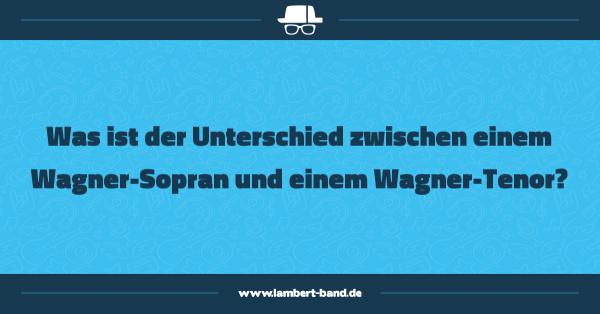 Was ist der Unterschied zwischen einem Wagner-Sopran und einem Wagner-Tenor?