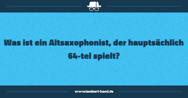 Was ist ein Altsaxophonist, der hauptsächlich 64-tel spielt?