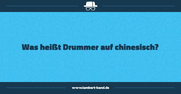 Was heißt Drummer auf chinesisch?