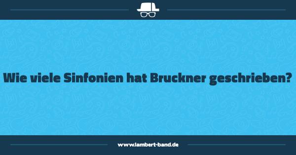 Wie viele Sinfonien hat Bruckner geschrieben?